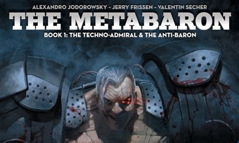 metabaron the book icv2 review the metabaron book 1 the techno admiral the anti baron hc