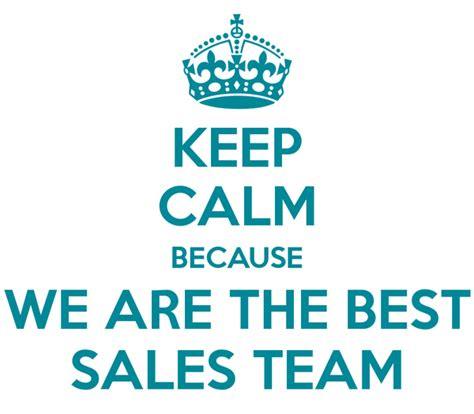 we are the best keep calm because we are the best sales team poster