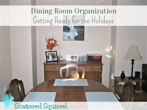 dining room organization dining room organization scattered squirrel