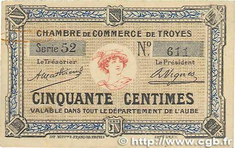 chambre de commerce de troyes 50 centimes r 233 gionalisme et divers troyes 1918 jp
