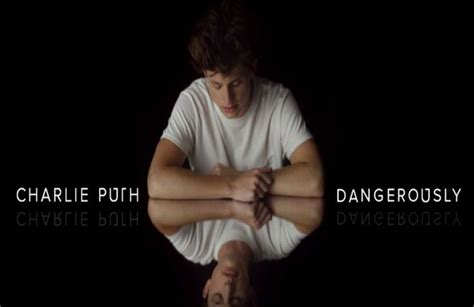 charlie puth does it feel lyrics watch and download charlie puth dangerously music video