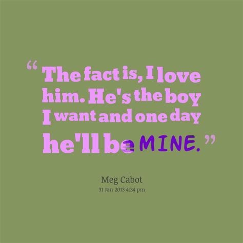 Hes The One That We Want by Hes The One For Me Quotes Quotesgram