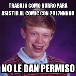Meme Generator Dan Deacon - meme bad luck brian trabaj 243 como burro para asistir al