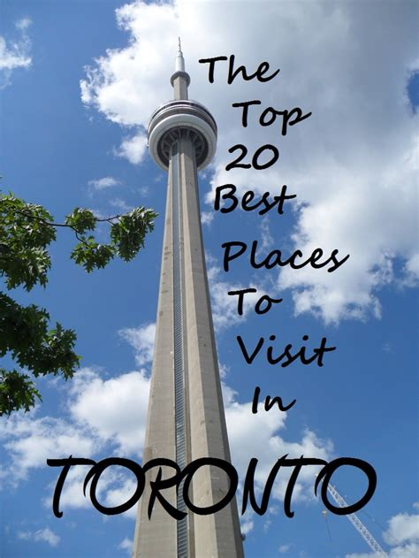 20 best places to visit in canada for 2015 vacay ca top 20 places to visit in toronto canada