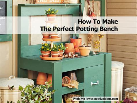 how to make a potting bench how to make the perfect potting bench