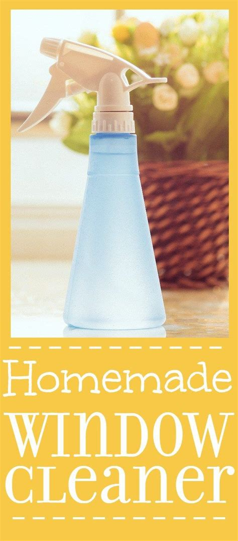 The Best Homemade Window Cleaner Best 25 Homemade Window Cleaners Ideas On Pinterest