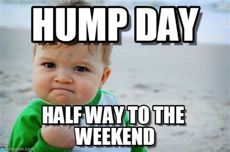 Happy Hump Day Memes - hump day half way to the weekend meme image picsmine