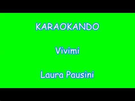 vivimi pausini testo karaoke italiano vivimi pausini testo