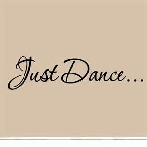 Just dance decal wall quote sayings stickers quotes vinyl