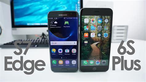 samsung s7 edge vs iphone 6s plus speed test and comparison