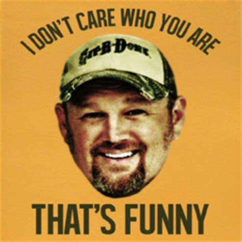 Larry The Cable Guy Meme - larry the cable guy shirts