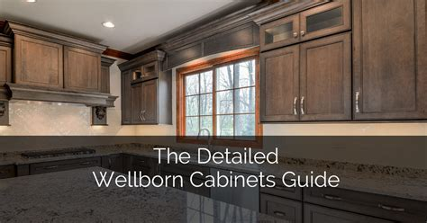 The Detailed Wellborn Cabinets Guide   Home Remodeling