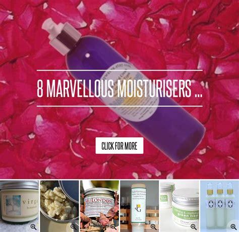 8 Marvellous Moisturisers by Organic Moisturiser 8 Marvellous Moisturisers