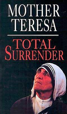 mother teresa biography barnes and noble total surrender by mother teresa paperback barnes noble 174