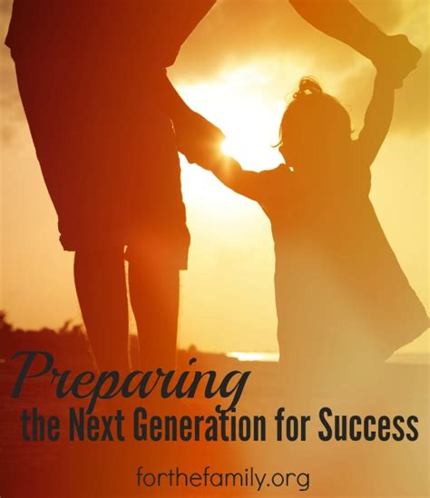 the next generation preparing today s for an extraordinary future books preparing the next generation for success for the family