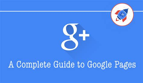 a complete guide to a complete guide to google pages plus your business