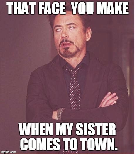 That Was Funny Meme - 20 totally funny sister memes we can all relate to