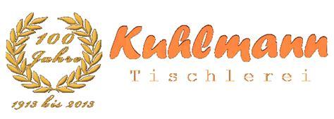 tischlerei kuhlmann tischlerei kuhlmann in schwerin tradition seit 1913