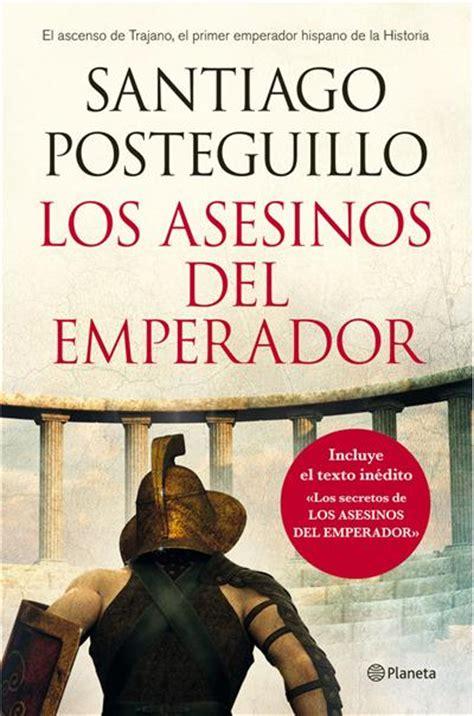 libro el ascenso del nueve los asesinos del emperador el ascenso de trajano santiago posteguillo comprar libro en fnac es