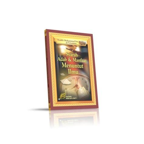 Buku Adab Akhlak Penuntut Ilmu buku syarah adab dan manfaat menuntut ilmu
