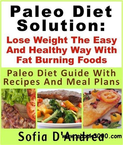paleo diet rapid weight loss healthy diets that you can cook at home using simple ingredients books paleo diet solution lose weight the easy and healthy way
