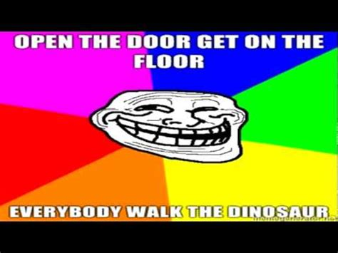Walk The Dinosaur Meme - everybody walk the dinosaur everybody walk the dinosaur