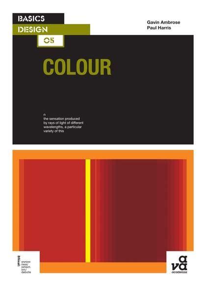 basics design colour n basics design 05 colour basics design gavin ambrose ava publishing