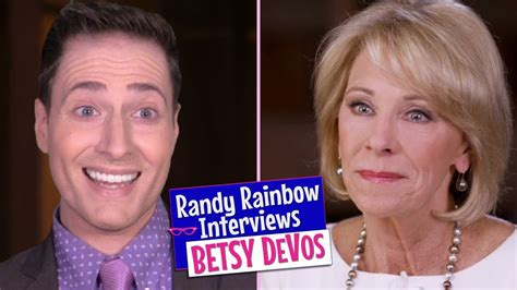 betsy devos interview randy rainbow interviews betsy devos youtube