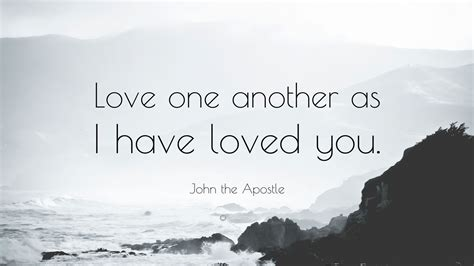 john  apostle quote love      loved