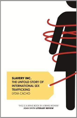 slavery inc the untold defending human rights the amazing journey of a mexican journalist department of romance