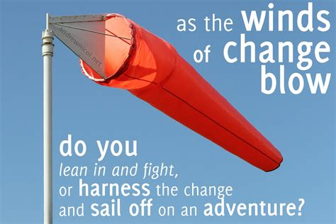 Winds Of Change when the winds of change how do you respond