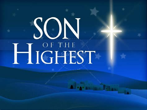 Son Of The Highest Nativity Powerpoint Christmas Powerpoints Nativity Powerpoint