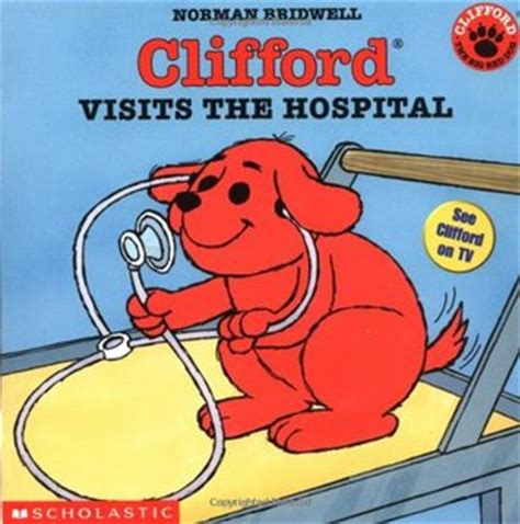the hospital books clifford visits the hospital by norman bridwell reviews