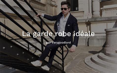garde robe homme verygoodlord mode homme mode et conseils en style