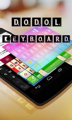dodol keyboard apk dodol keyboard para android baixar gr 225 tis