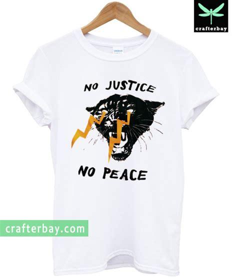 Tshirt Black Choose Peace no justice no peace t shirt