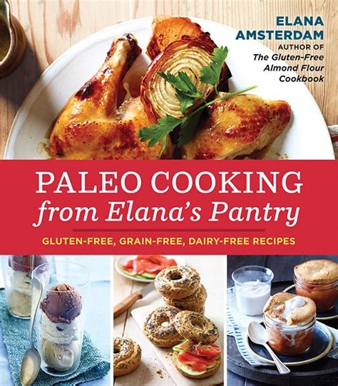 Elana S Pantry Paleo paleo cooking cookbook from elana s pantry