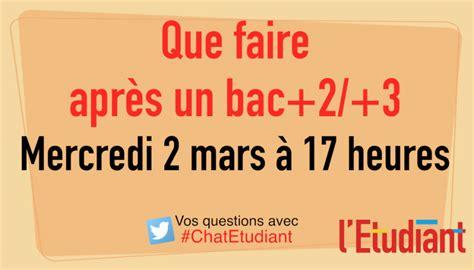 Faire Un Mba Après Un Master by Tchat Le 2 Mars 224 17 Heures Que Faire Apr 232 S Un Bac 2 3