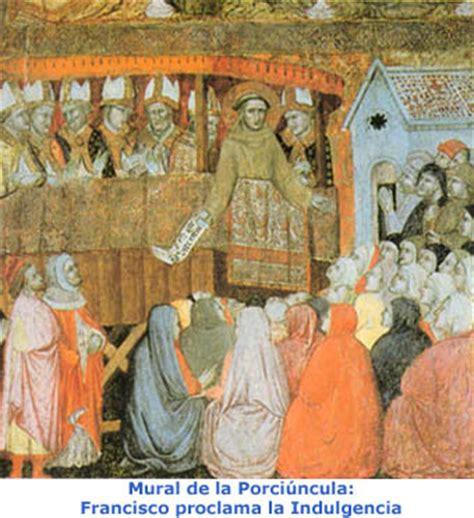 indulgencia de la porci ncula franciscanos directorio amor eterno indulgencia plenaria san francisco de as 237 s