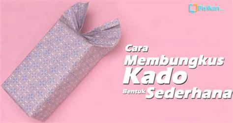 tutorial membungkus kado bentuk kimono cara melipat kertas kado cantik bentuk sederhana