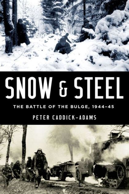 libro steel and snow snow and steel the battle of the 1944 45 by peter caddick adams hardcover barnes noble 174