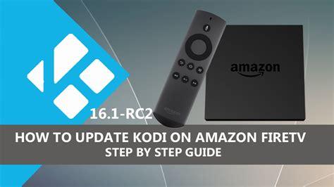 Tv Update how to update kodi 16 1 rc2 on tv via adbfire