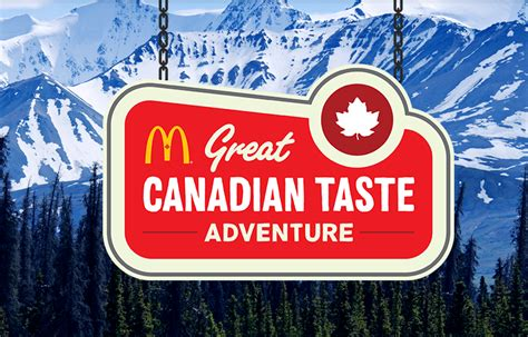 Taste Canada by Mcdonald S Goes On A Great Canadian Taste Adventure
