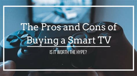the pros and cons of having a tv over the fireplace the pros and cons of buying a smart tv billease