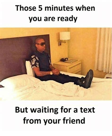 memes  waiting   text waiting