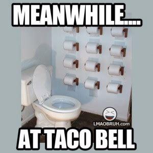 Funny Bathroom Memes - funny taco bell 01