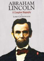 abraham lincoln a complete biography by lord charnwood pdf abraham lincoln a complete biography lord charnwood