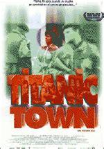 film titanic town titanic town soundtrack details soundtrackcollector com