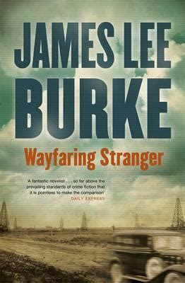 wayfaring stranger hackberry holland wayfaring stranger holland family saga 1 by james lee burke