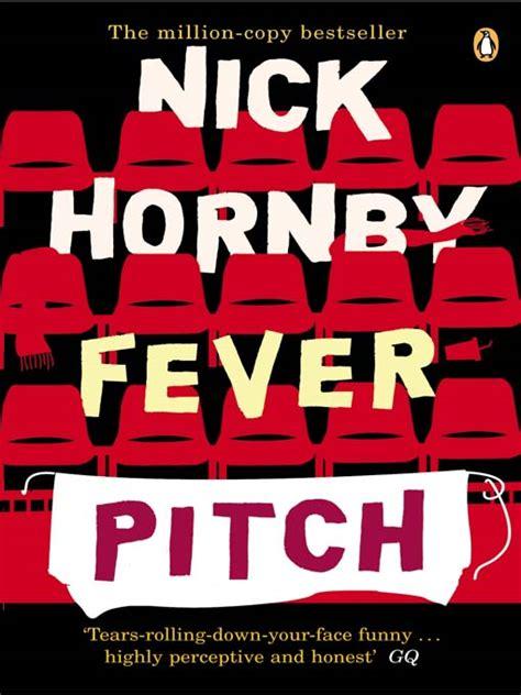 fiebre en las gradas pitch fever by nick hornby a fan s life book review